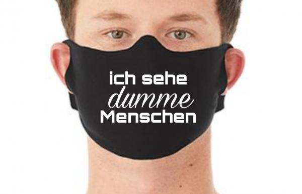 Behelfsmaske Maske ICH SEHE DUMME MENSCHEN