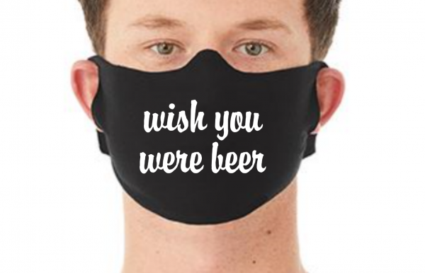 Behelfsmaske Maske WISH YOU WERE BEER