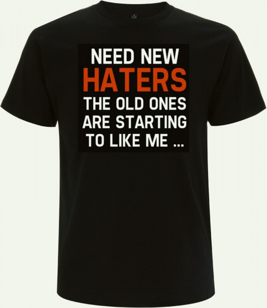 NEED NEW HATERS T-Shirt