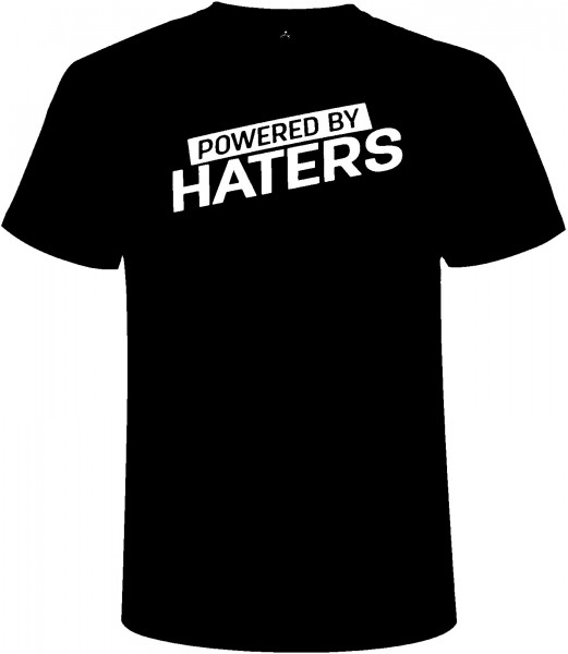 POWERED BY HATERS T-Shirt